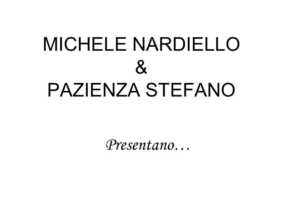 MICHELE NARDIELLO & PAZIENZA STEFANO Presentano…