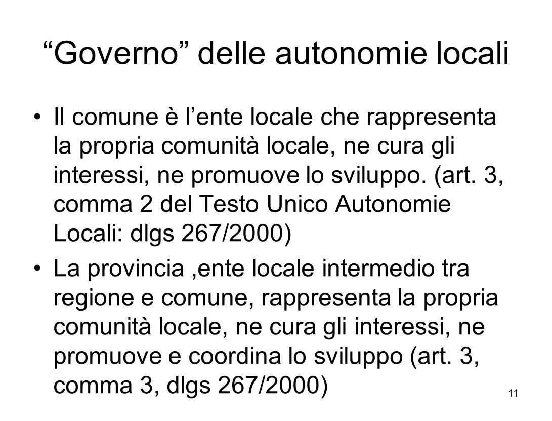 Governo delle autonomie locali Il comune è lente locale che rappresenta la propria comunità locale, ne cura gli interessi, ne promuove lo sviluppo.
