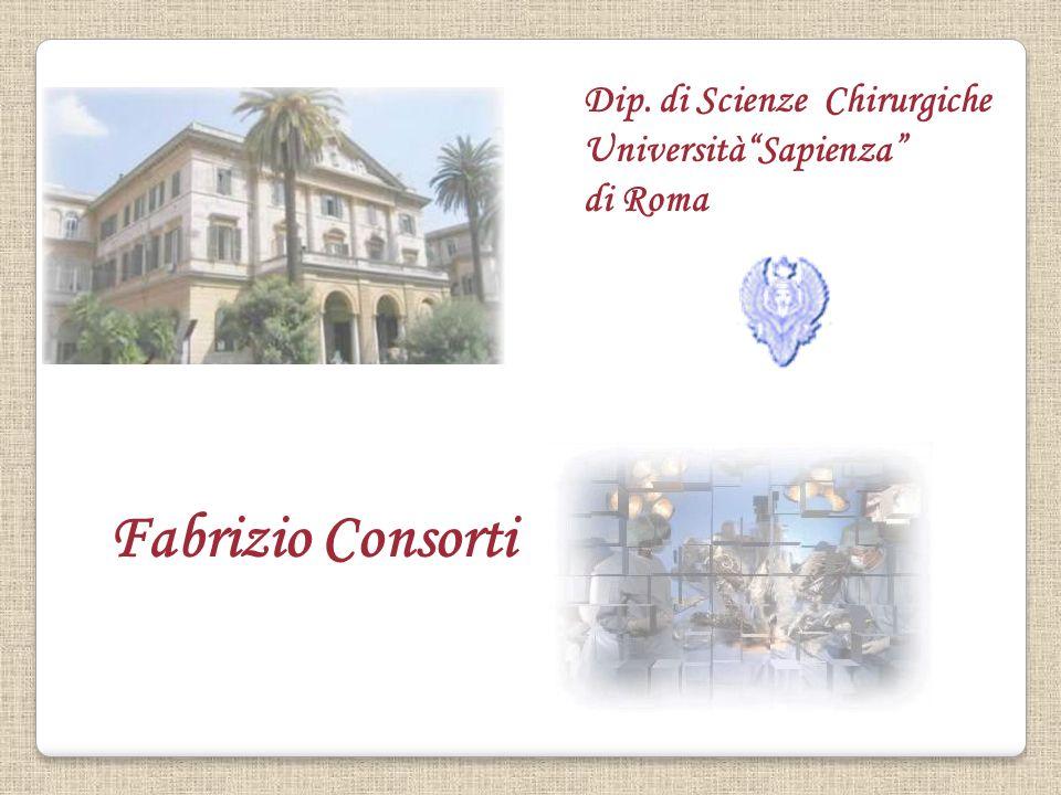 Dip. di Scienze Chirurgiche UniversitàSapienza di Roma Fabrizio Consorti