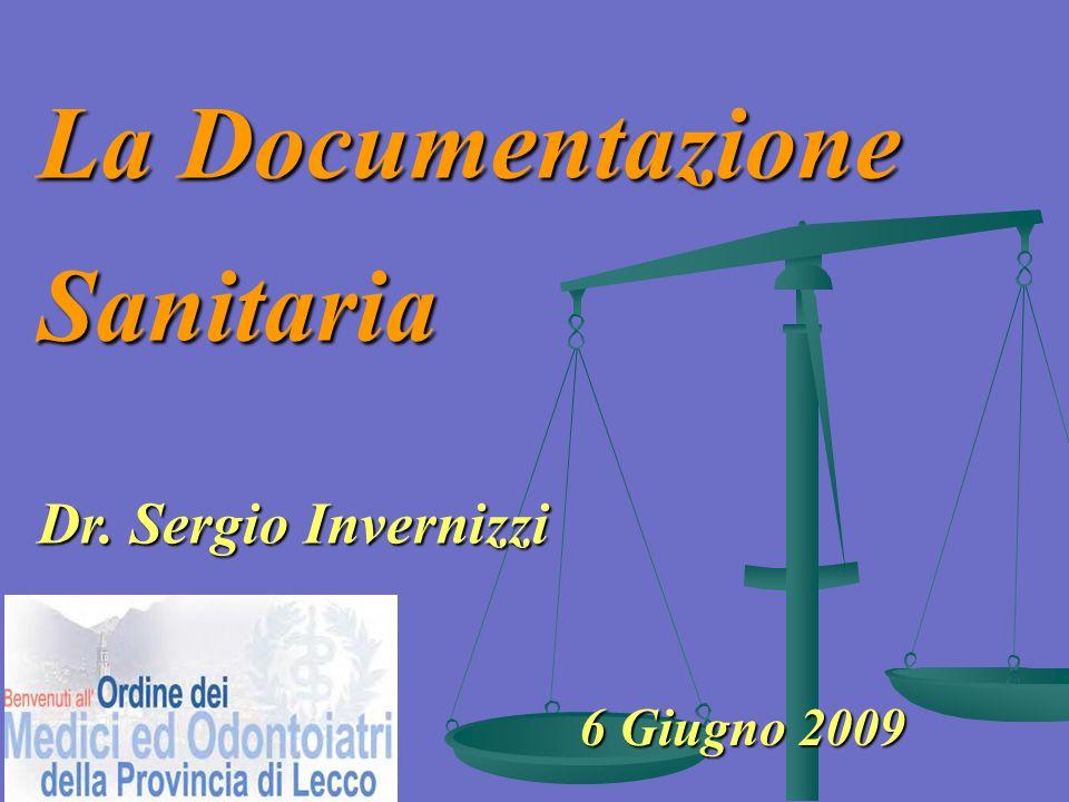 La Documentazione Sanitaria Dr. Sergio Invernizzi 6 Giugno 2009