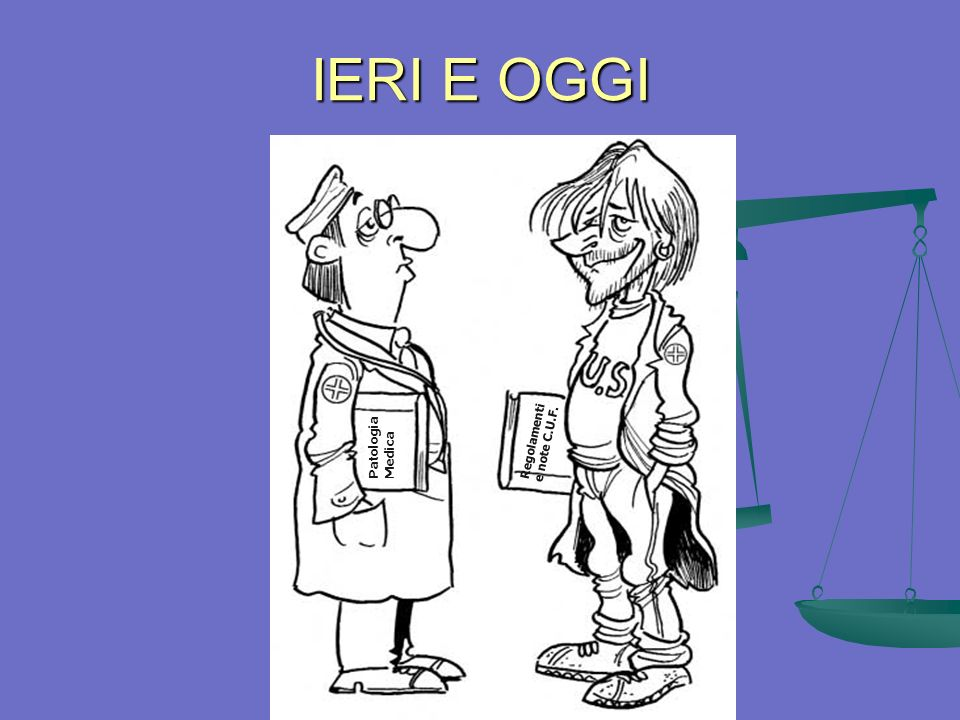IERI E OGGI Patologia Medica Regolamenti e note C.U.F.