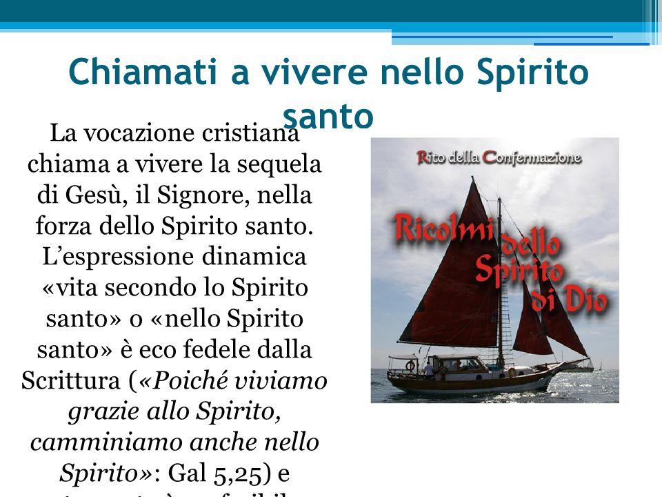 Chiamati a vivere nello Spirito santo La vocazione cristiana chiama a vivere la sequela di Gesù, il Signore, nella forza dello Spirito santo. Lespres