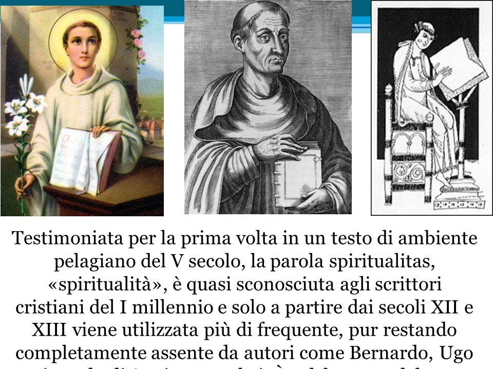 Testimoniata per la prima volta in un testo di ambiente pelagiano del V secolo, la parola spiritualitas, «spiritualità», è quasi sconosciuta agli scr