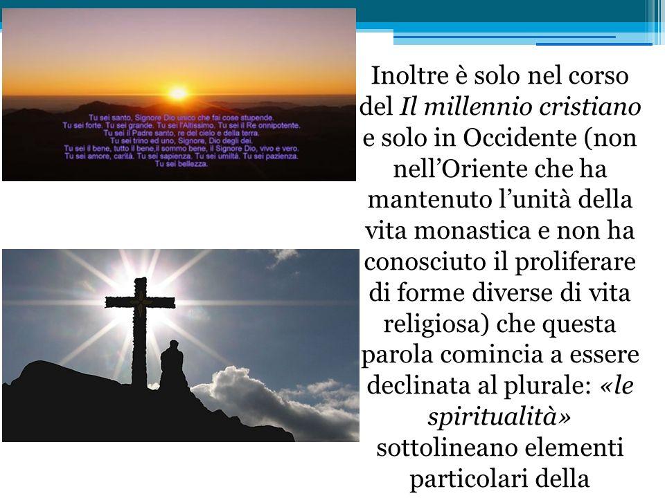 Inoltre è solo nel corso del Il millennio cristiano e solo in Occidente (non nellOriente che ha mantenuto lunità della vita monastica e non ha conos