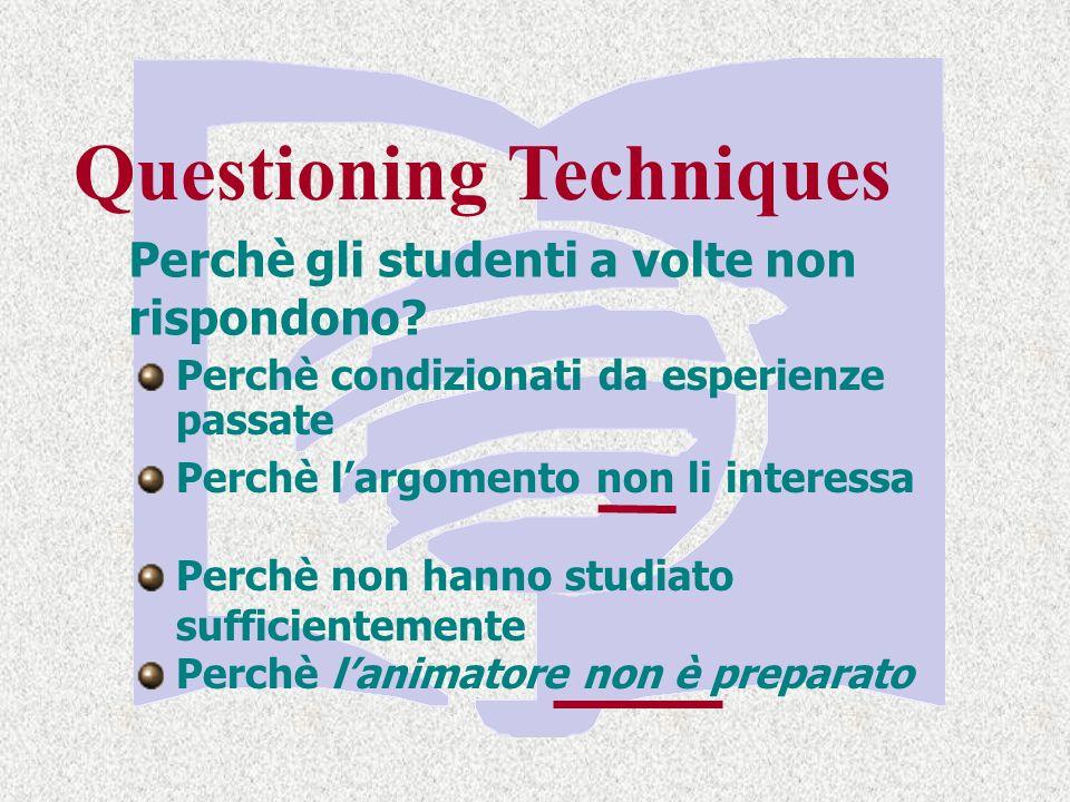 Questioning Techniques Perchè gli studenti a volte non rispondono.