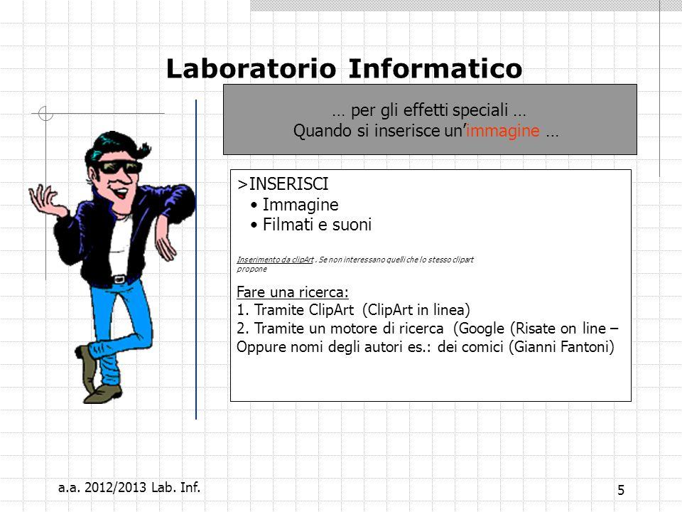 5 Laboratorio Informatico >INSERISCI Immagine Filmati e suoni Inserimento da clipArt.
