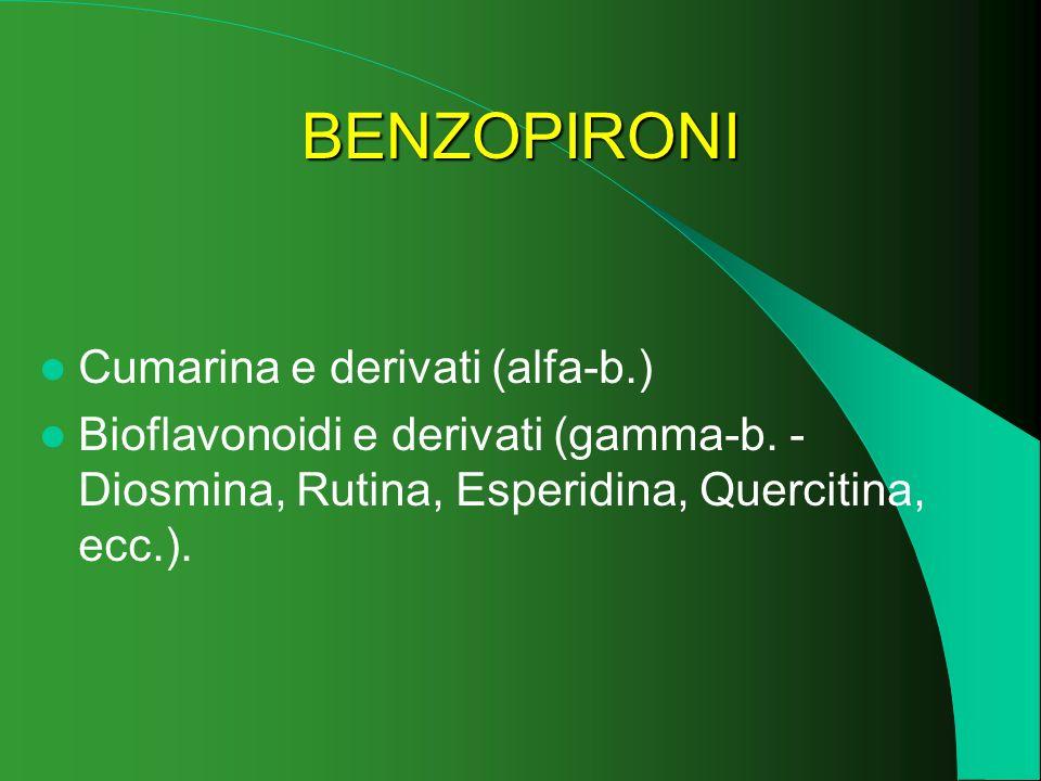 BENZOPIRONI Cumarina e derivati (alfa-b.) Bioflavonoidi e derivati (gamma-b. - Diosmina, Rutina, Esperidina, Quercitina, ecc.).