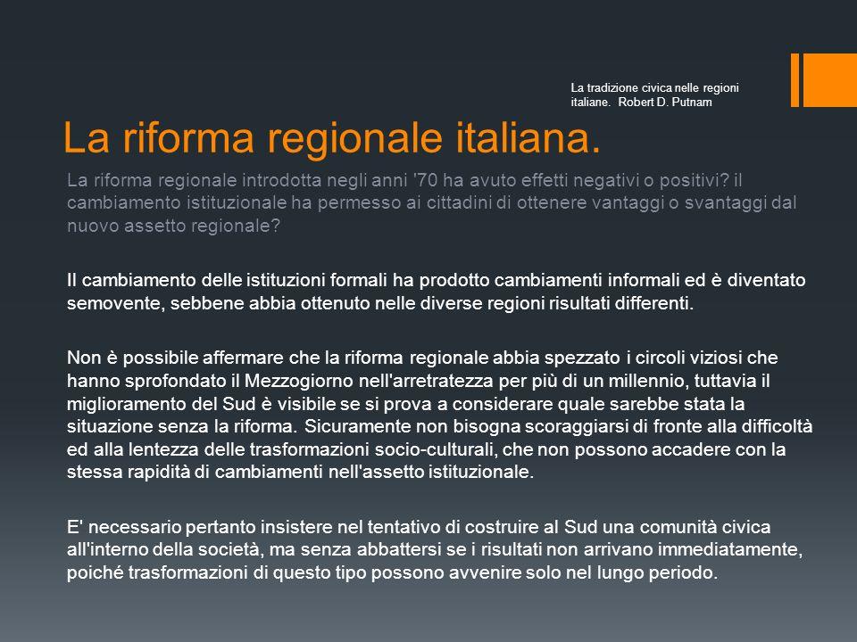 Il caso americano La tradizione civica nelle regioni italiane. Robert D. Putnam Douglass North ha condotto uno studio nel quale collega lesperienza po
