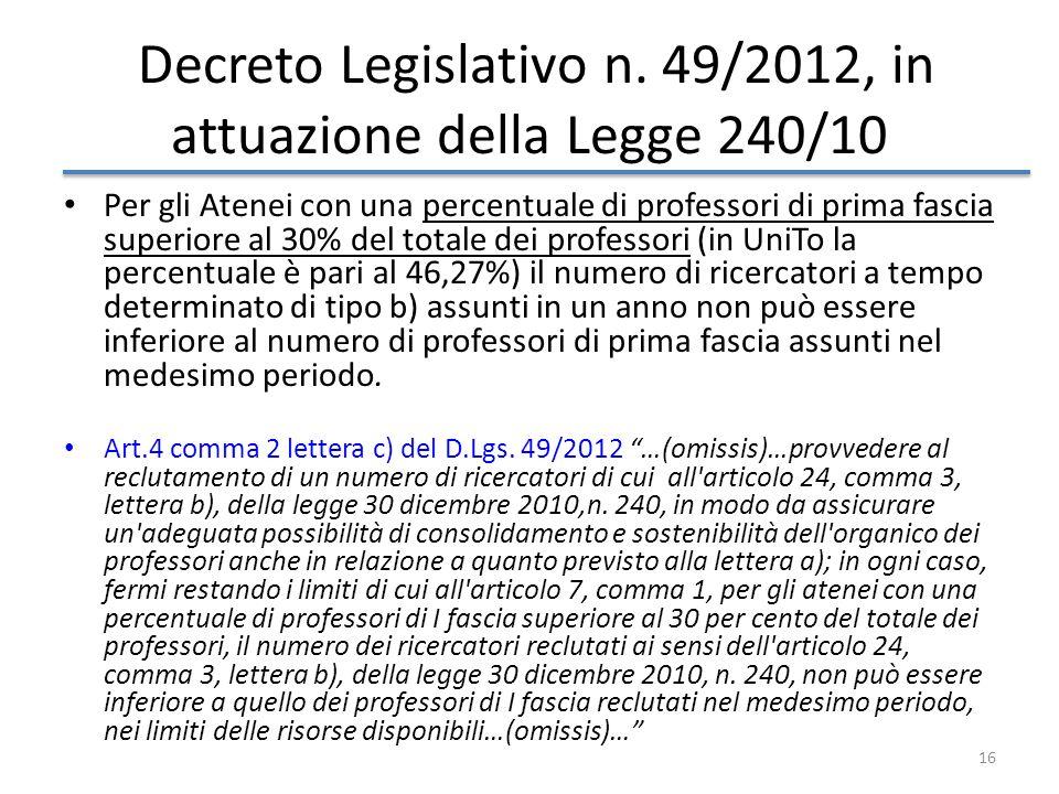 16 Decreto Legislativo n. 49/2012, in attuazione della Legge 240/10 Per gli Atenei con una percentuale di professori di prima fascia superiore al 30%