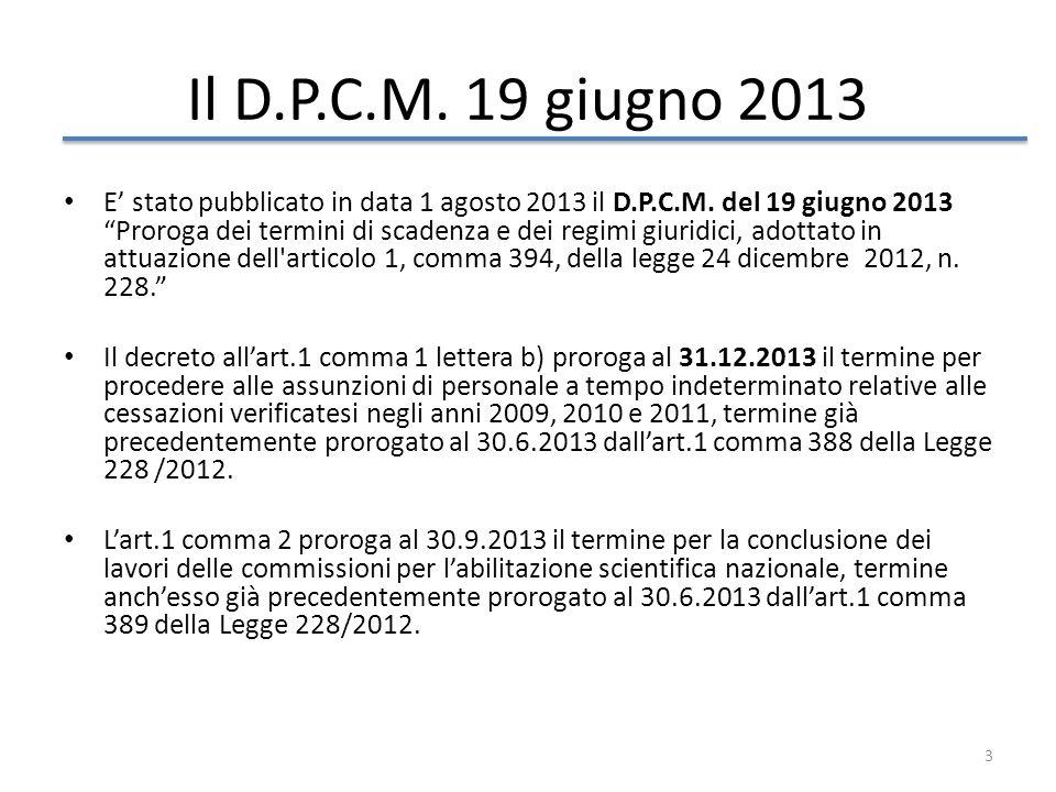 3 Il D.P.C.M. 19 giugno 2013 E stato pubblicato in data 1 agosto 2013 il D.P.C.M. del 19 giugno 2013 Proroga dei termini di scadenza e dei regimi giur