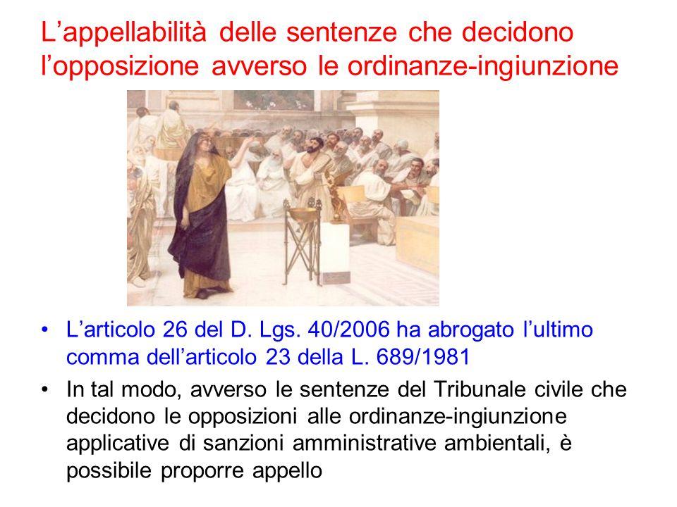 Lappellabilità delle sentenze che decidono lopposizione avverso le ordinanze-ingiunzione Larticolo 26 del D. Lgs. 40/2006 ha abrogato lultimo comma de