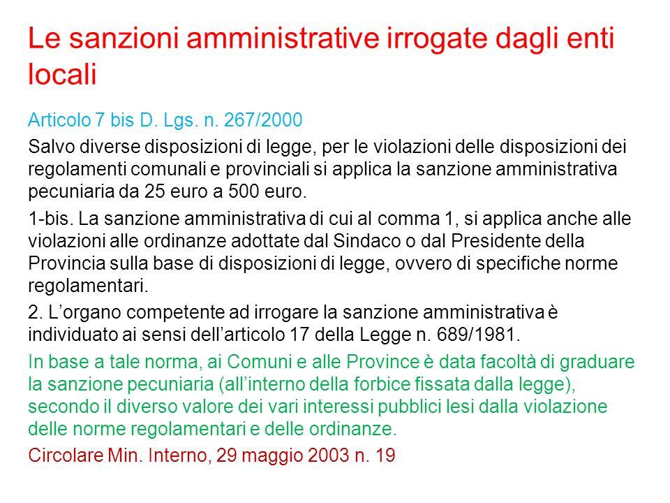 Le sanzioni amministrative irrogate dagli enti locali Articolo 7 bis D. Lgs. n. 267/2000 Salvo diverse disposizioni di legge, per le violazioni delle