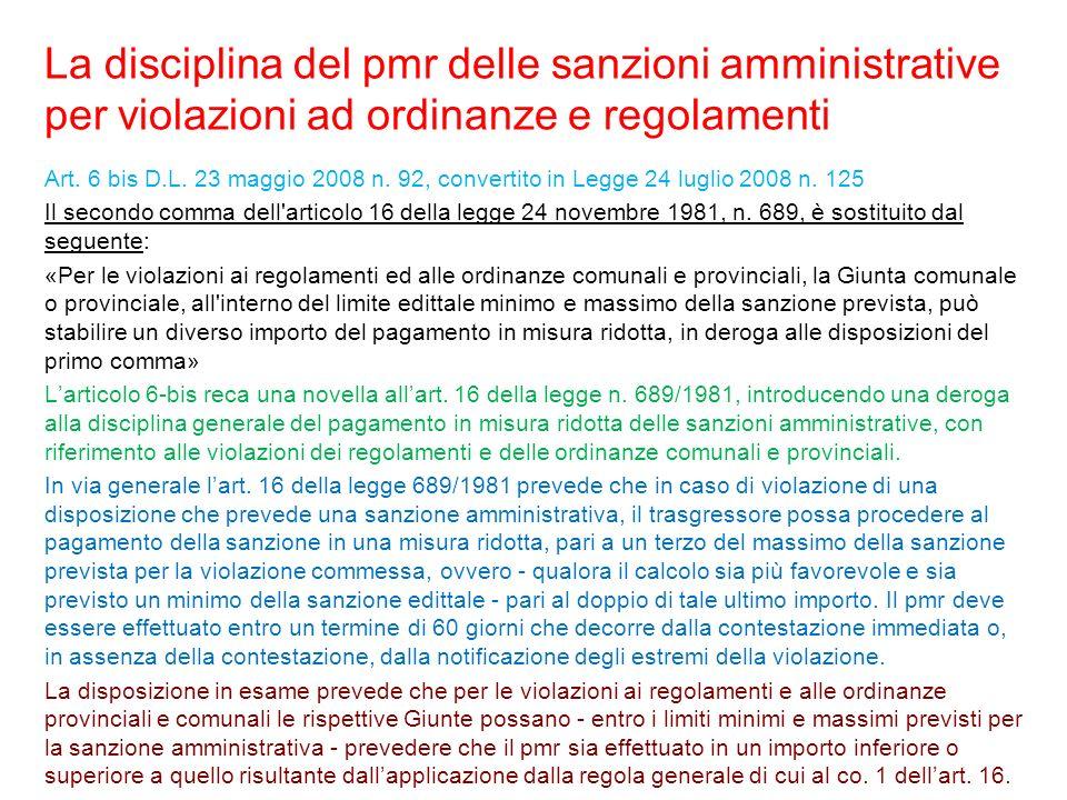 La disciplina del pmr delle sanzioni amministrative per violazioni ad ordinanze e regolamenti Art. 6 bis D.L. 23 maggio 2008 n. 92, convertito in Legg
