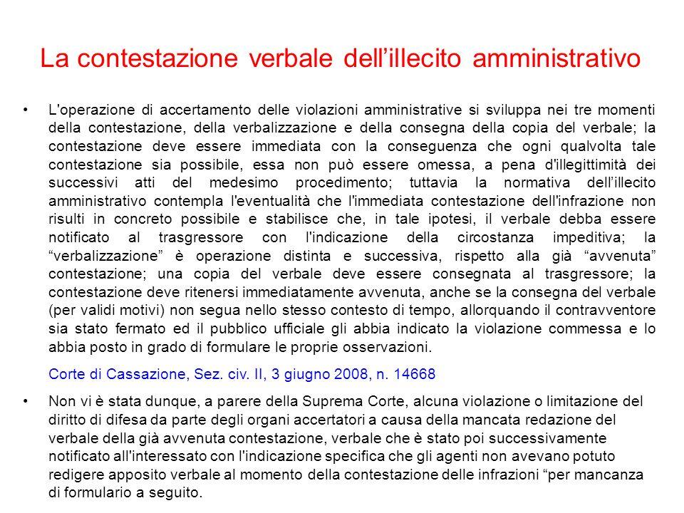 L'operazione di accertamento delle violazioni amministrative si sviluppa nei tre momenti della contestazione, della verbalizzazione e della consegna d