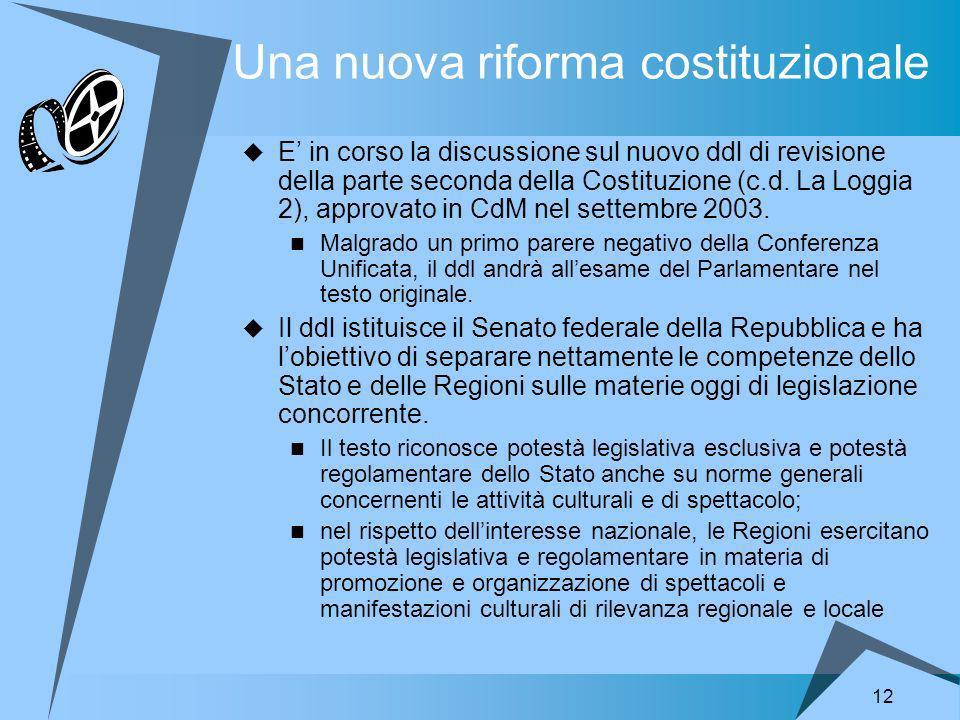 12 Una nuova riforma costituzionale E in corso la discussione sul nuovo ddl di revisione della parte seconda della Costituzione (c.d.
