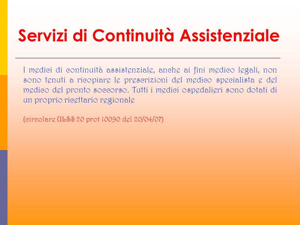 Servizi di Continuità Assistenziale I medici di continuità assistenziale, anche ai fini medico legali, non sono tenuti a ricopiare le prescrizioni del