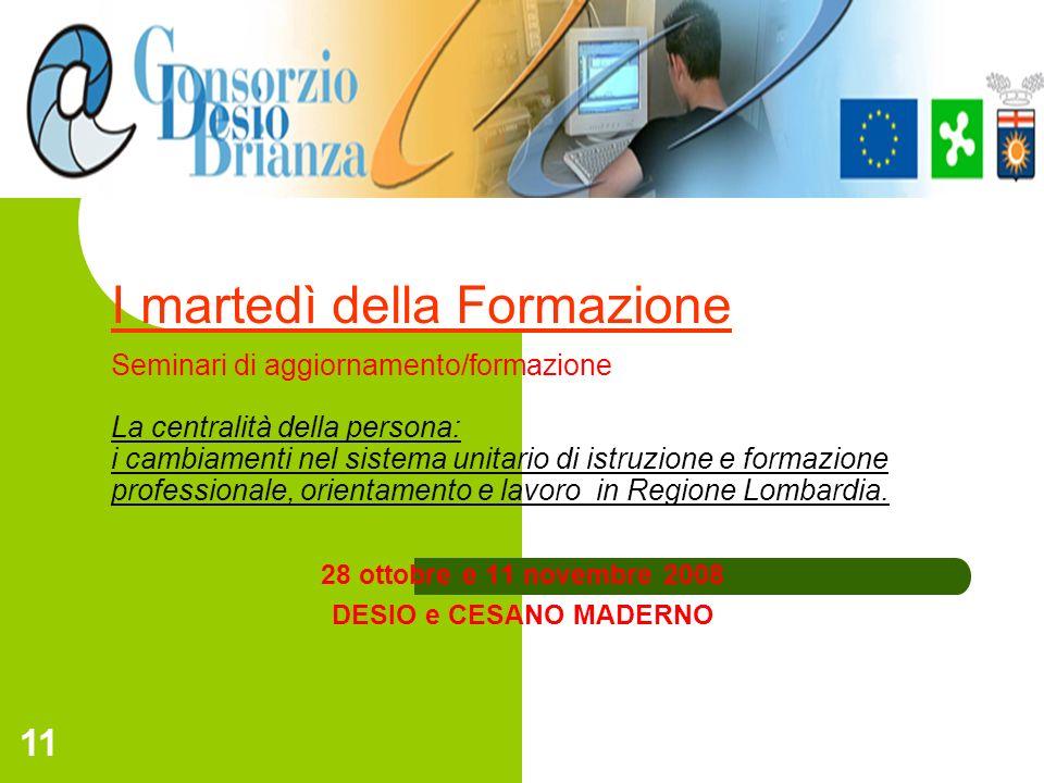 11 I martedì della Formazione Seminari di aggiornamento/formazione La centralità della persona: i cambiamenti nel sistema unitario di istruzione e for