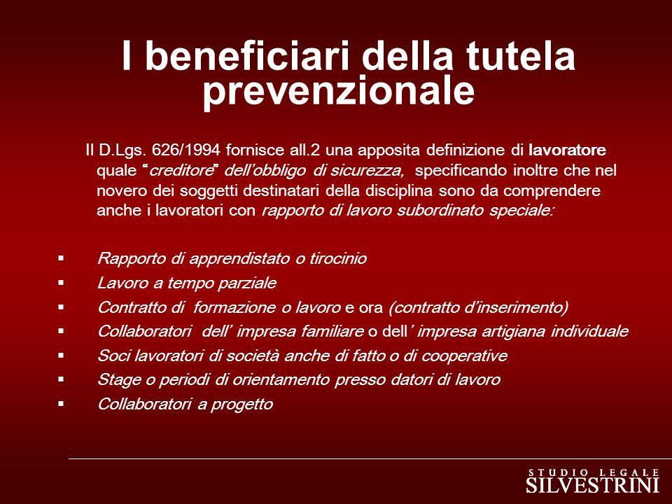 I beneficiari della tutela prevenzionale Il D.Lgs.