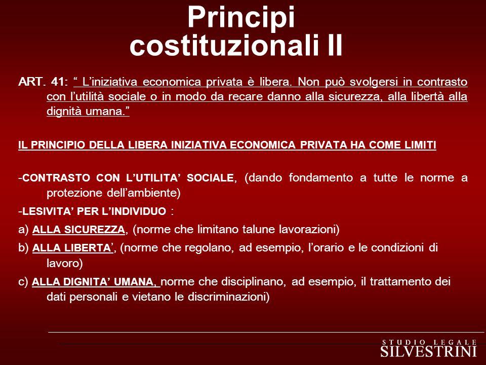 Principi costituzionali II ART.41: Liniziativa economica privata è libera.