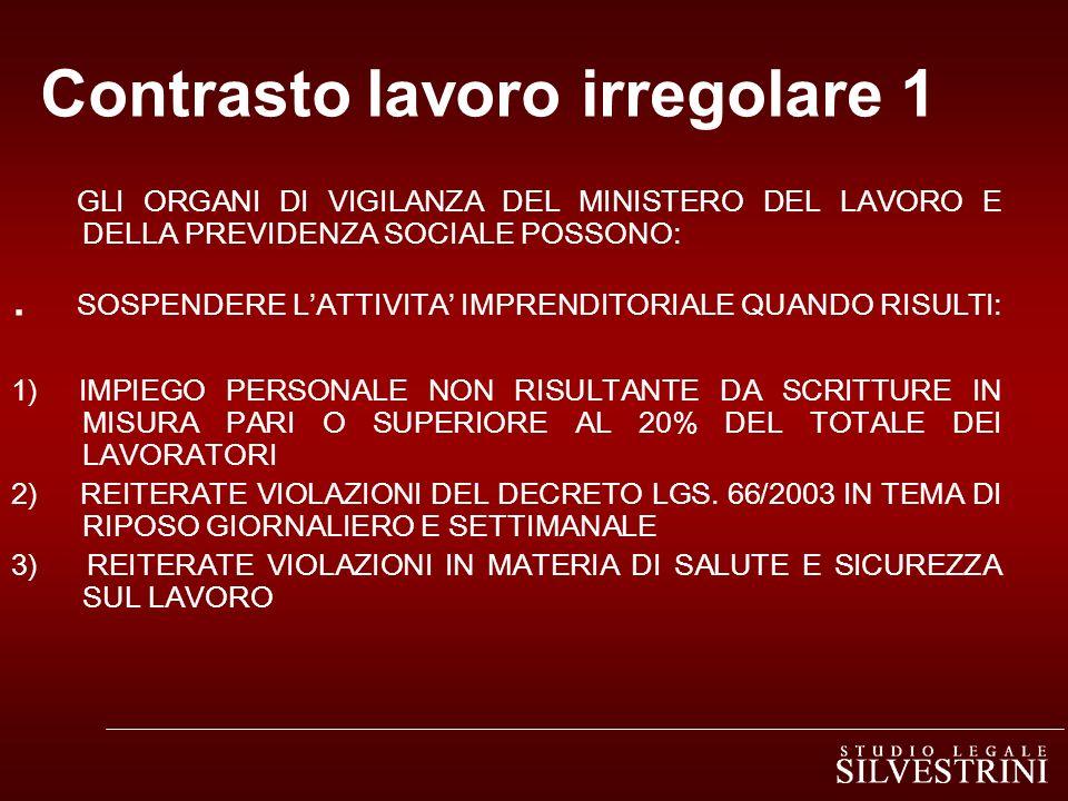Contrasto lavoro irregolare 1 GLI ORGANI DI VIGILANZA DEL MINISTERO DEL LAVORO E DELLA PREVIDENZA SOCIALE POSSONO:.