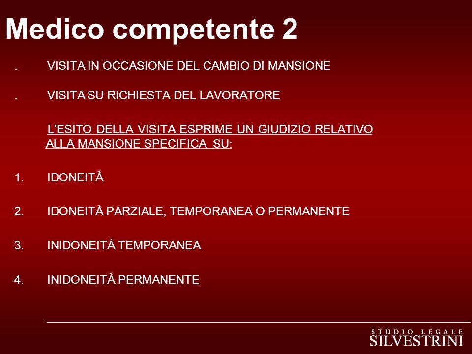 Medico competente 2.VISITA IN OCCASIONE DEL CAMBIO DI MANSIONE.