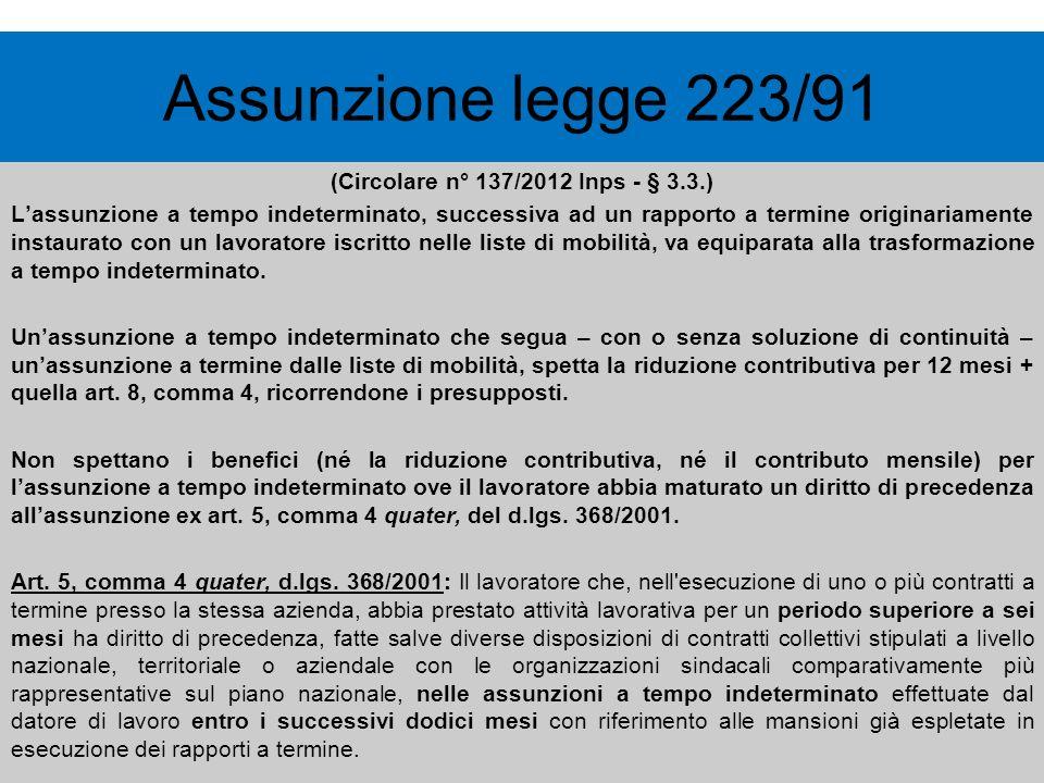 (Circolare n° 137/2012 Inps - § 3.3.) Lassunzione a tempo indeterminato, successiva ad un rapporto a termine originariamente instaurato con un lavorat