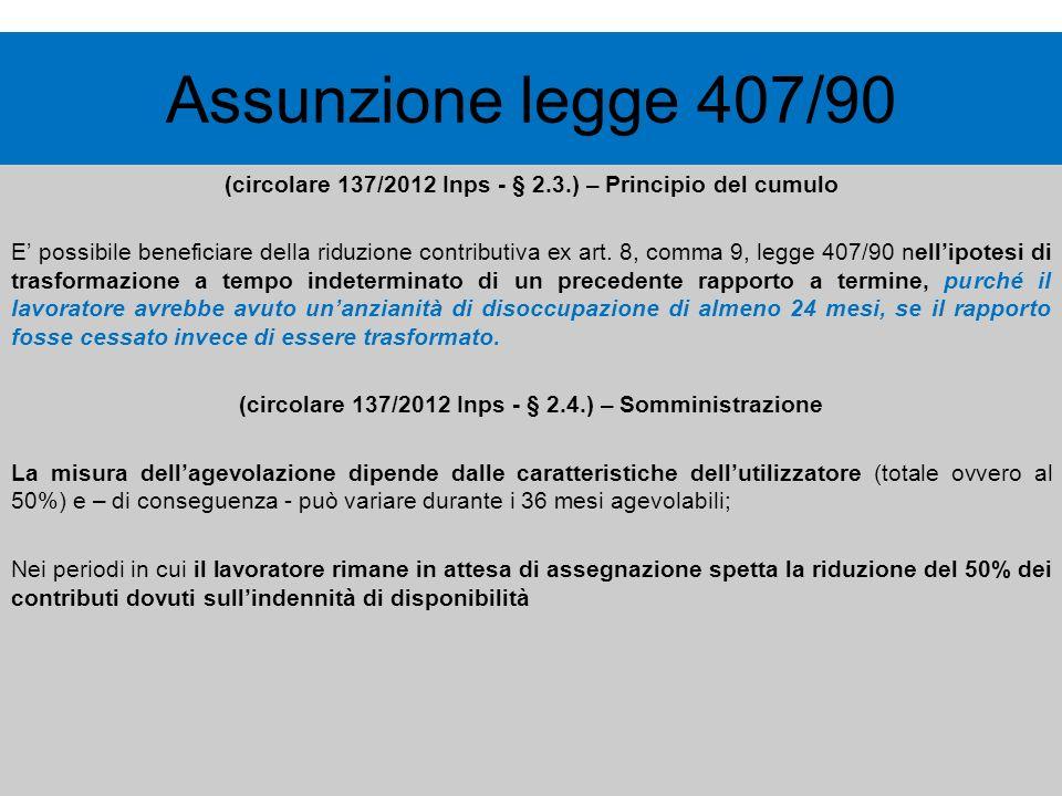 (circolare 137/2012 Inps - § 2.3.) – Principio del cumulo E possibile beneficiare della riduzione contributiva ex art. 8, comma 9, legge 407/90 nellip