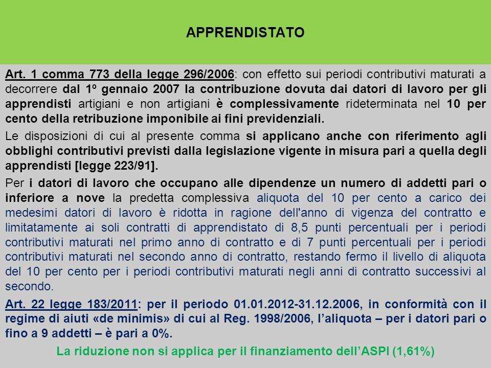 APPRENDISTATO Art. 1 comma 773 della legge 296/2006: con effetto sui periodi contributivi maturati a decorrere dal 1º gennaio 2007 la contribuzione do