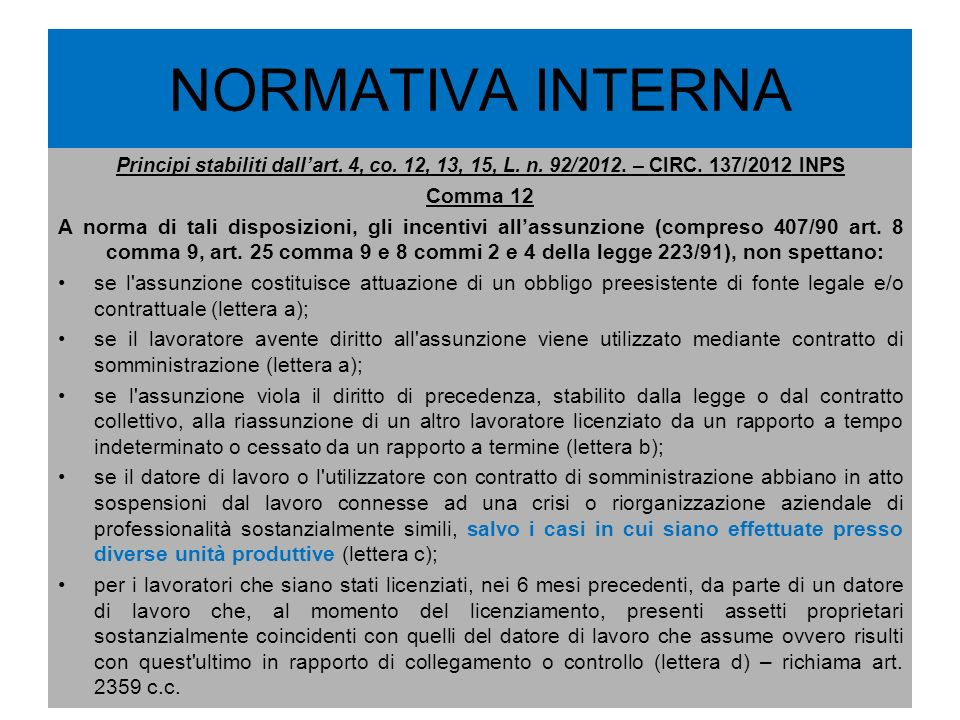 NORMATIVA INTERNA Principi stabiliti dallart. 4, co. 12, 13, 15, L. n. 92/2012. – CIRC. 137/2012 INPS Comma 12 A norma di tali disposizioni, gli incen