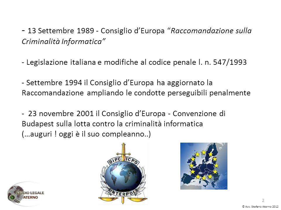 - 13 Settembre 1989 - Consiglio dEuropa Raccomandazione sulla Criminalità Informatica - Legislazione italiana e modifiche al codice penale l.