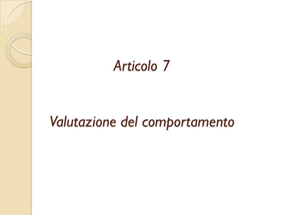Articolo 7 Valutazione del comportamento