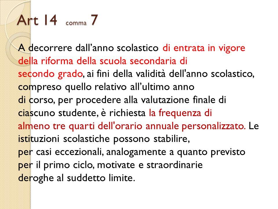 Art 14 comma 7 A decorrere dallanno scolastico di entrata in vigore della riforma della scuola secondaria di secondo grado, ai fini della validità del
