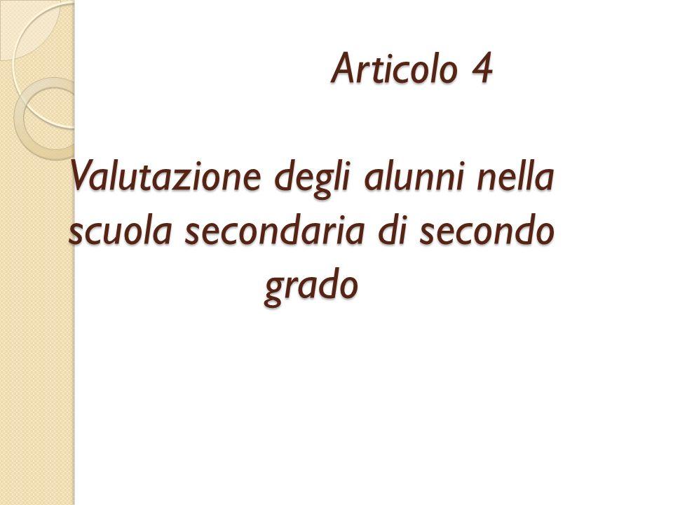 Articolo 4 Valutazione degli alunni nella scuola secondaria di secondo grado