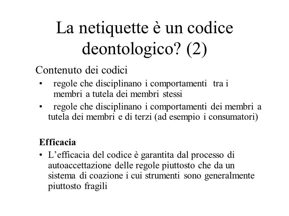 La netiquette è un codice deontologico.