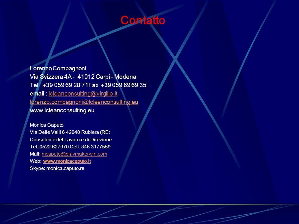 Lorenzo Compagnoni Via Svizzera 4A - 41012 Carpi - Modena Tel +39 059 69 28 71Fax +39 059 69 69 35 email : lcleanconsulting@virgilio.itlcleanconsulting@virgilio.it lorenzo.compagnoni@lcleanconsulting.eu www.lcleanconsulting.eu Monica Caputo Via Delle Valli 6 42048 Rubiera (RE) Consulente del Lavoro e di Direzione Tel.
