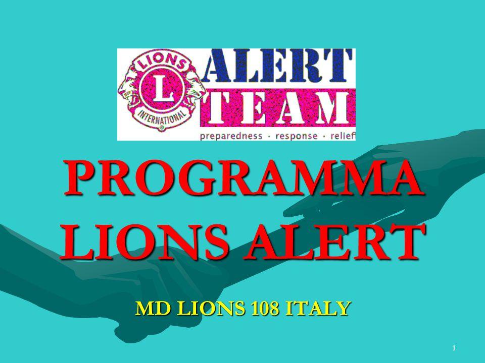 2 MISSION LIONS ALERT Dotare i Lions di strutture e di reti standard per fornire i servizi necessari a coloro che si trovano in situazioni di emergenza