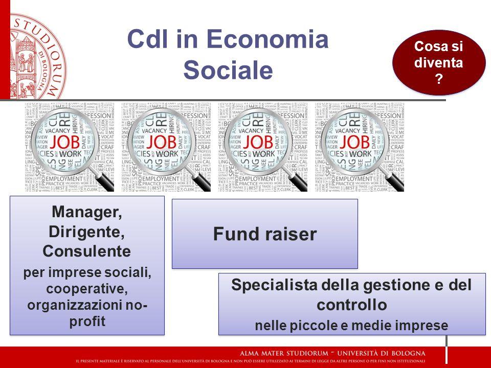 Specialista della gestione e del controllo nelle piccole e medie imprese Specialista della gestione e del controllo nelle piccole e medie imprese Cdl in Economia Sociale Fund raiser Cosa si diventa .