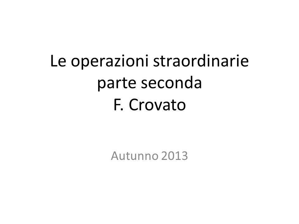 Le operazioni straordinarie parte seconda F. Crovato Autunno 2013
