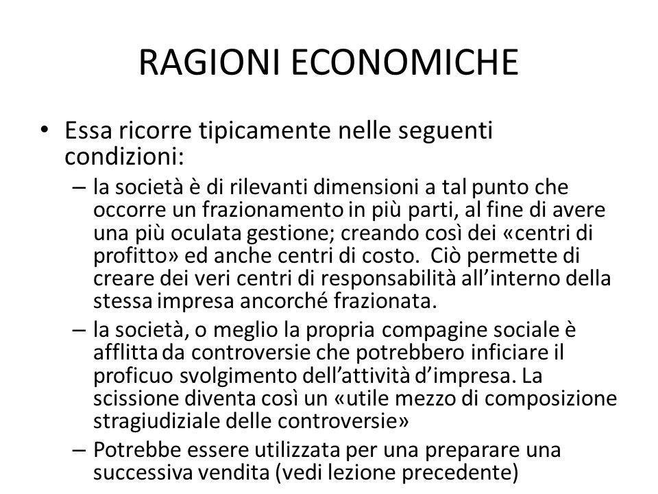 RAGIONI ECONOMICHE Essa ricorre tipicamente nelle seguenti condizioni: – la società è di rilevanti dimensioni a tal punto che occorre un frazionamento