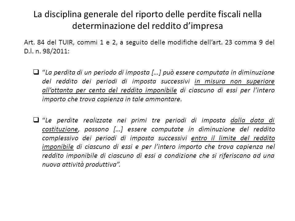 La disciplina generale del riporto delle perdite fiscali nella determinazione del reddito dimpresa Art. 84 del TUIR, commi 1 e 2, a seguito delle modi