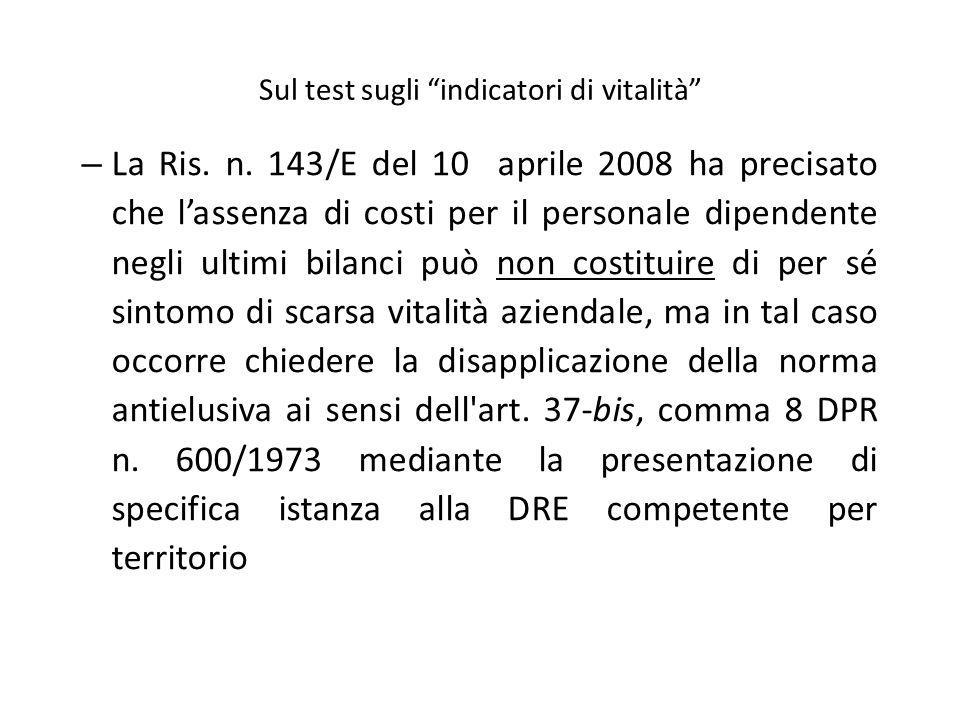Sul test sugli indicatori di vitalità – La Ris. n. 143/E del 10 aprile 2008 ha precisato che lassenza di costi per il personale dipendente negli ultim
