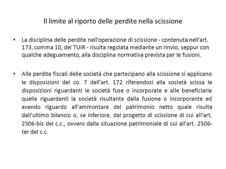 Il limite al riporto delle perdite nella scissione La disciplina delle perdite nelloperazione di scissione - contenuta nellart. 173, comma 10, del TUI
