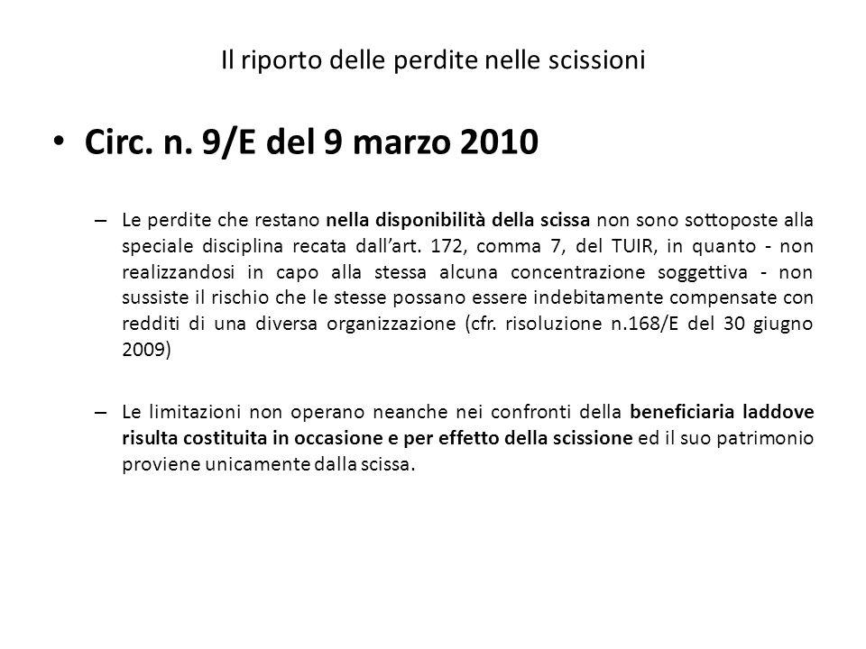 Il riporto delle perdite nelle scissioni Circ. n. 9/E del 9 marzo 2010 – Le perdite che restano nella disponibilità della scissa non sono sottoposte a