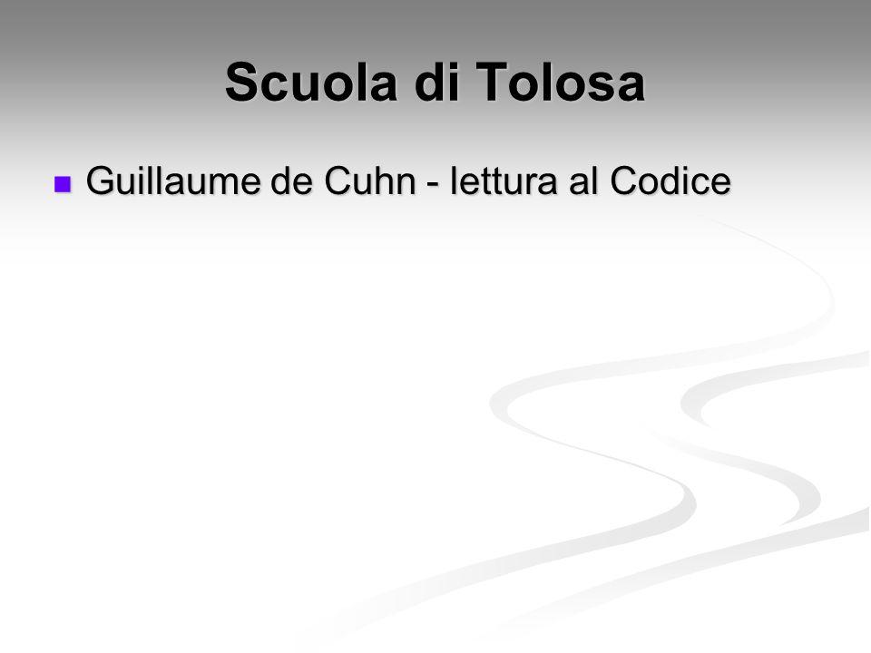 Scuola di Tolosa Guillaume de Cuhn - lettura al Codice Guillaume de Cuhn - lettura al Codice