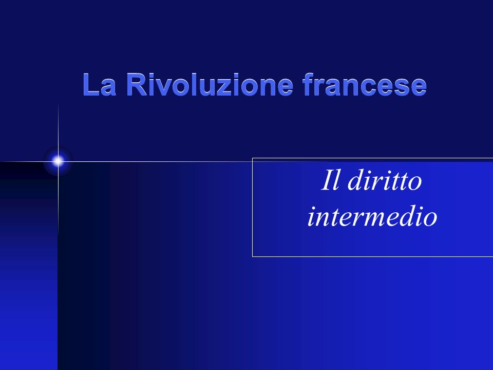 La Rivoluzione francese Il diritto intermedio