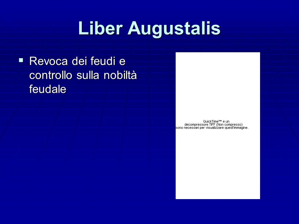 Liber Augustalis Revoca dei feudi e controllo sulla nobiltà feudale Revoca dei feudi e controllo sulla nobiltà feudale