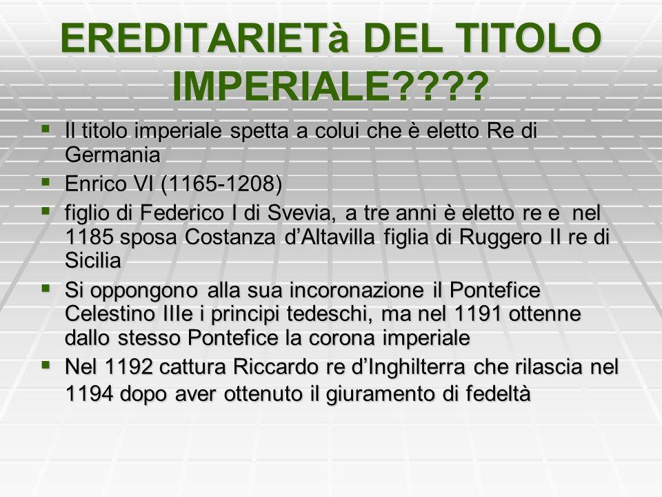 EREDITARIETà DEL TITOLO IMPERIALE???.