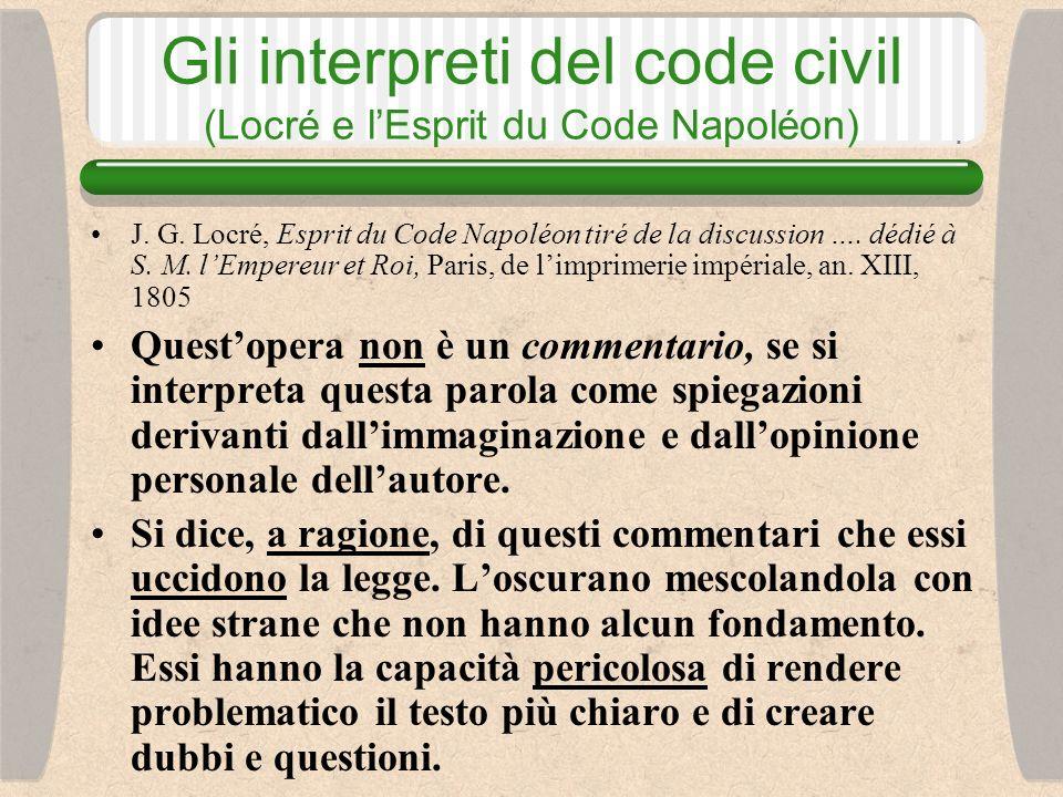 Locré e l Esprit du Code Napoléon Per indagare sul sistema è sufficiente ricorrere alla giurisprudenza: nelle sentenze motivate non vi è nulla dincerto