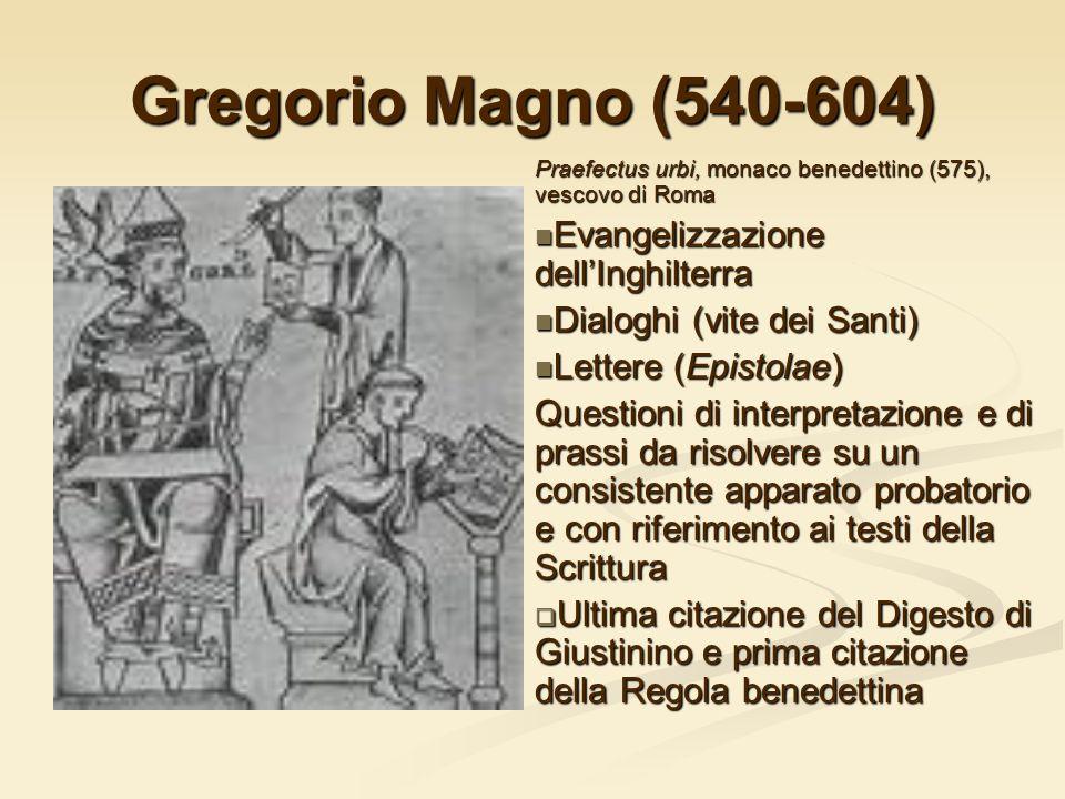 Gregorio Magno (540-604) Praefectus urbi, monaco benedettino (575), vescovo di Roma Evangelizzazione dellInghilterra Dialoghi (vite dei Santi) Lettere