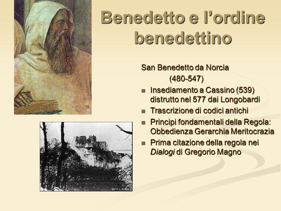 Benedetto e lordine benedettino San Benedetto da Norcia (480-547) Insediamento a Cassino (539) distrutto nel 577 dai Longobardi Trascrizione di codici